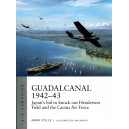 Guadalcanal 1942–43 Japan's bid to knock out Henderson Field and the Cactus Air Force