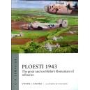 Ploesti 1943 The great raid on Hitler's Romanian oil refineries