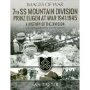 Images of War: 7th SS Mountain Division Prinz Eugen At War 1941-1945: A History of the Division