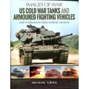 Images of War: US Cold War Tanks and Armoured Fighting Vehicles