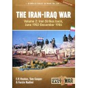 The Iran-Iraq War: Volume 2, Iran Strikes Back, June 1982-December 1986
