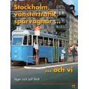 Stockholm, vänstertrafik, spårvagnar... och vi