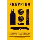 Prepping: Att hoppas på det bästa, men förbereda sig på det värsta
