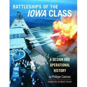 The Battleships of the Iowa Class: A Design and Operational History