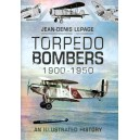 Torpedo Bombers, 1900-1950: An Illustrated History