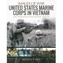 United States Marine Corps in Vietnam: Rare Photographs from Wartime Archives (Images of War)