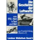Die Geschichte der Luftwaffe von 1910-1945 in Text und Bild