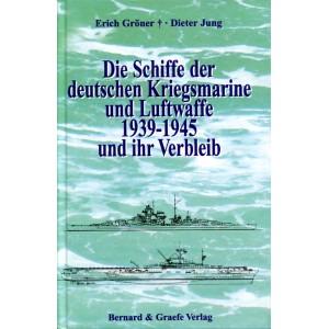 Die Schiffe der deutschen Kriegsmarine und Luftwaffe 1939-1945 und ihr Verbleib