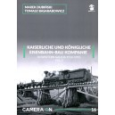 Camera On 15: Kaiserliche Eisenbahn-Bau Kompanie in Western Galicia 1914-1915