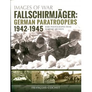 Images of War: Fallschirmjager: German Paratroopers - 1942-1945