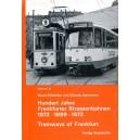 HUNDERT JAHRE FRANKFURTER STRASSENBAHNEN 1872-1899-1972