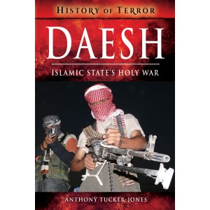 Daesh: Islamic State's Holy War (A History of Terror)