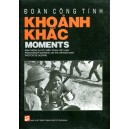 Khoanh Khac Moments: Photograph Material on the Vietnam War