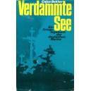 Verdammte See - Ein Kriegstagebuch der deutschen Marine